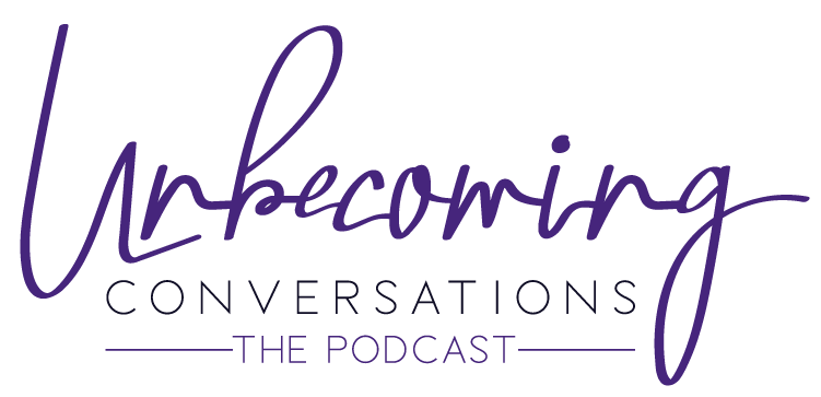 The Unbecoming Podcast